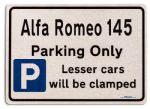 Alfa Romeo 145 Car Owners Gift| New Parking only Sign | Metal face Brushed Aluminium Alfa Romeo 145 Model